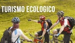 Turismo ecologico : cos'è e come funziona
